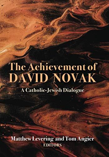 The Achievement of David Novak By Matthew Levering