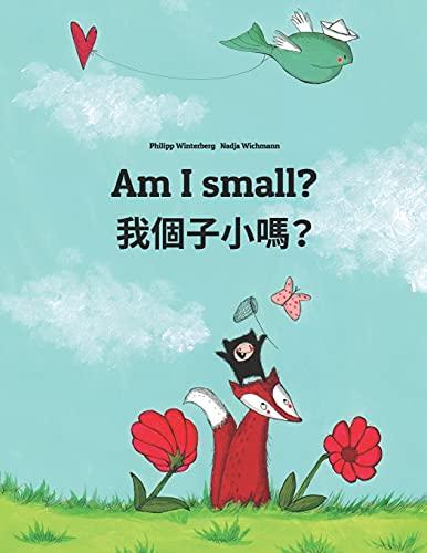 Am I small? 我個子小嗎? By Nadja Wichmann