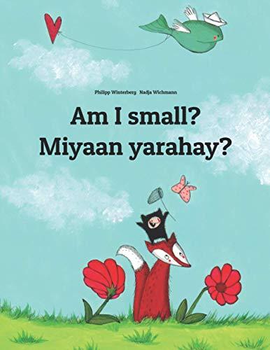 Am I small? Miyaan yarahay? By Nadja Wichmann