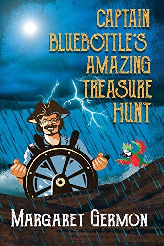 Captain Bluebottle's Amazing Treasure Hunt By Margaret Germon