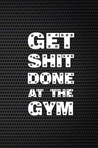 Get Shit Done At The Gym By Blueprint Planner