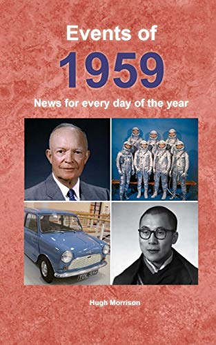 Events of 1959: News for every day of the year By Hugh Morrison