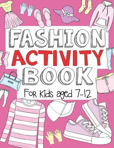 Fashion Activity Book: For Kids Aged 7-12 By The Future Teacher Foundation