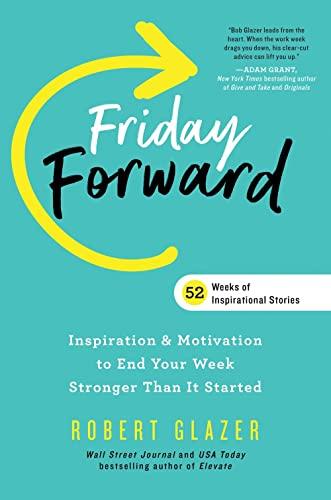 Friday Forward By Robert Glazer