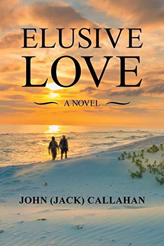 Elusive Love By John Callahan