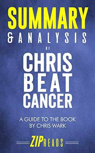 Summary & Analysis of Chris Beat Cancer par Zip Reads