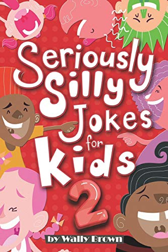 Seriously Silly Jokes for Kids By Wally Brown