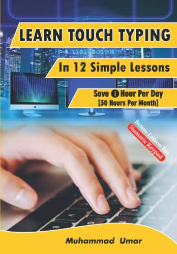 Learn Touch Typing in 12 Simple Lessons By Muhammad Umar