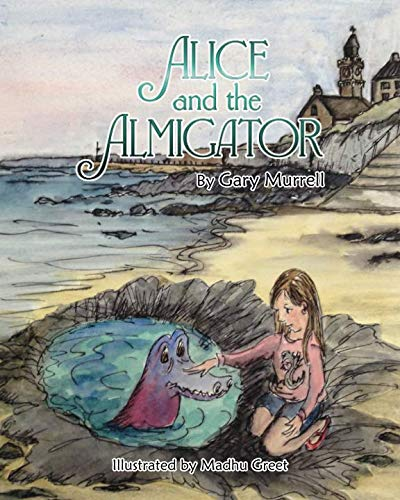 Alice and the Almigator: A Cautionary Tale By Gary Murrell