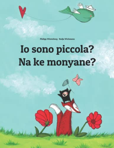 Io sono piccola? Na ke monyane? By Nadja Wichmann