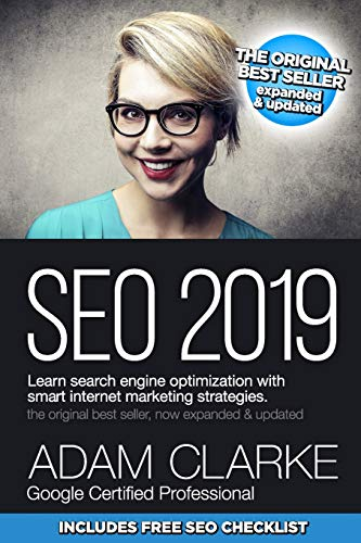 SEO 2019 Learn Search Engine Optimization With Smart Internet Marketing Strategies By Adam Clarke