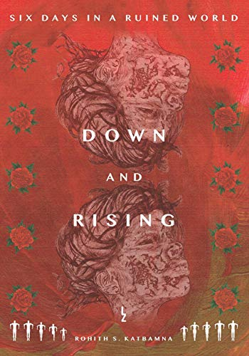 Down and Rising By Rohith S Katbamna