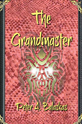 The Grandmaster By Peter A Balaskas