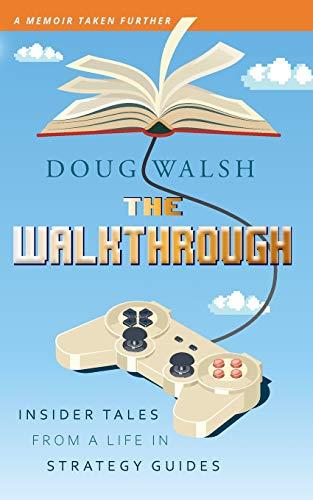 The Walkthrough By Doug Walsh