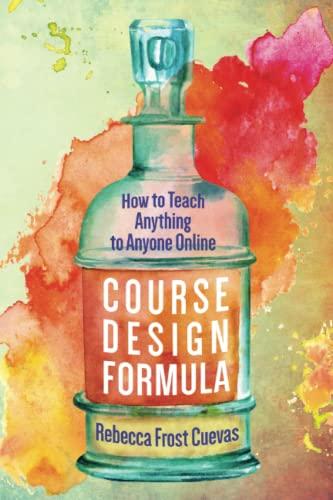 Course Design Formula By Rebecca Frost Cuevas