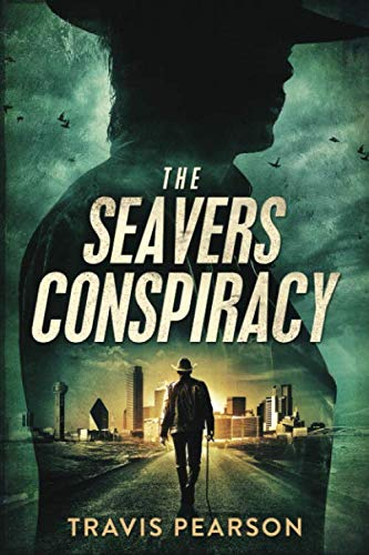 The Seavers Conspiracy By Travis Pearson