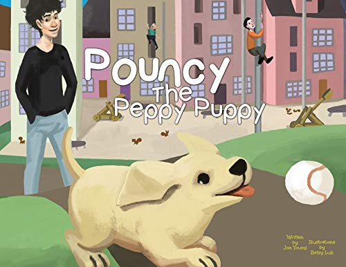 Pouncy the Peppy Puppy By Jon Young