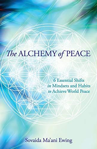 The Alchemy of Peace By Sovaida Ma'ani Ewing
