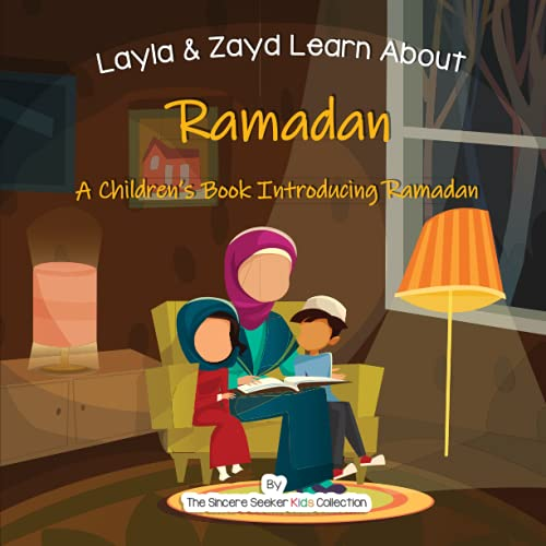 Layla and Zayd Learn About Ramadan By The Sincere Seeker Collection