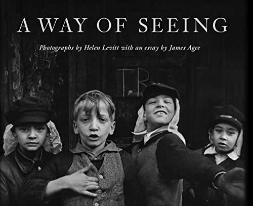 Helen Levitt: A Way of Seeing By Helen Levitt