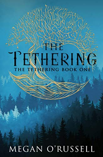 The Tethering von Megan O'Russell