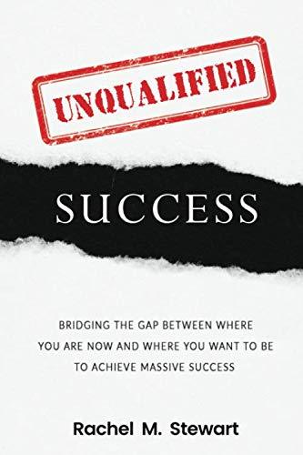 Unqualified Success By Rachel M Stewart