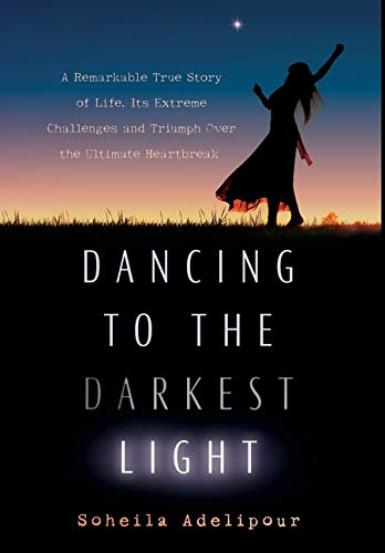 Dancing To The Darkest Light By Soheila Adelipour