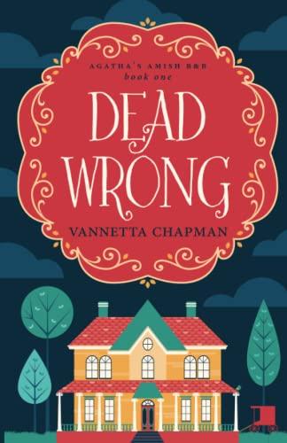Dead Wrong By Vannetta Chapman