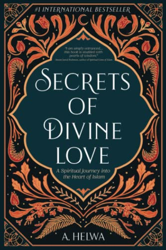 Secrets of Divine Love By A Helwa
