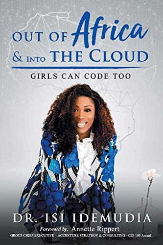 Out of Africa & Into the Cloud By Dr Isi Idemudia