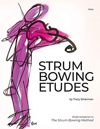 Strum Bowing Etudes--Viola By Tracy Silverman