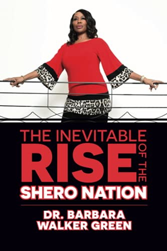 The Inevitable Rise of the Shero Nation By Dr Barbara Walker-Green