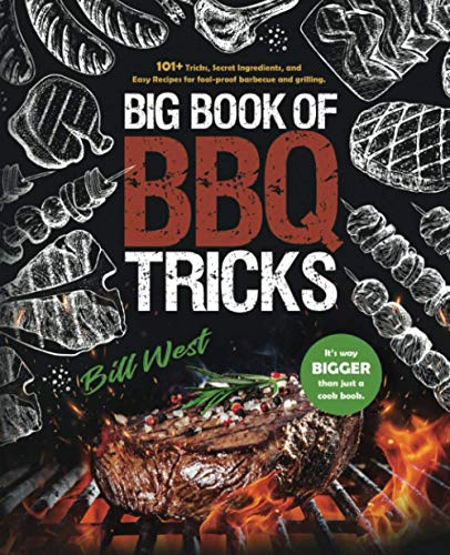 Big Book of BBQ Tricks By Bill West