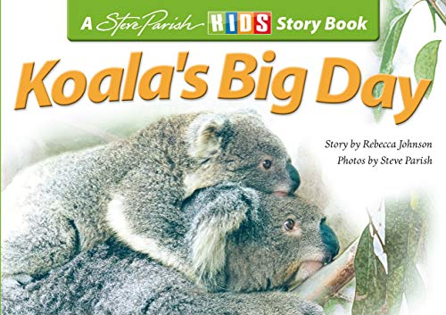 Koala's Big Day By Rebecca Johnson