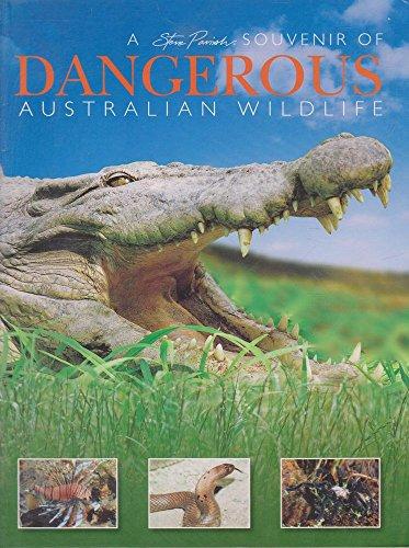 Dangerous Australians By Steve Parish