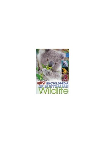 First Encyclopedia of Australian Wildlife by Photographs by Steve Parish