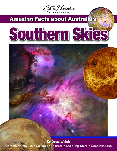 Amazing Facts About Australia's Southern Skies By Doug Welch