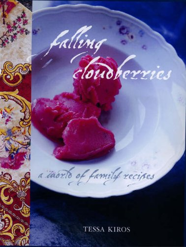 Falling Cloudberries: A World of Family Recipes by Tessa Kiros