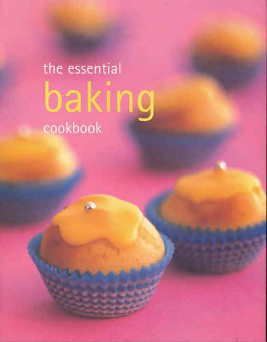 The Essential Baking Cookbook by