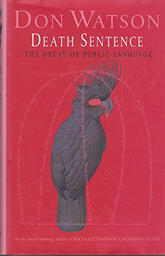 Death Sentence The Decay of Public Language By Don Watson