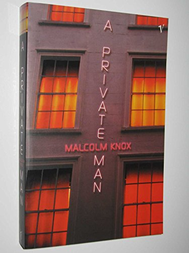 A Private Man, A By Malcolm Knox
