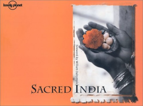 Sacred India (Lonely Planet Sacred India) By William Dalrymple