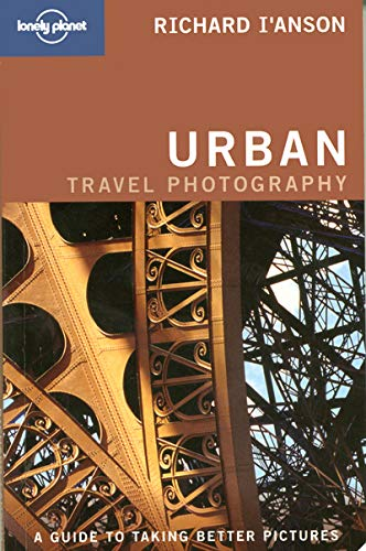 Urban Photography (Lonely Planet How to Guides) By Richard I'Anson
