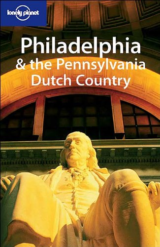 Philadelphia and the Pennsylvania Dutch Country By John Spelman