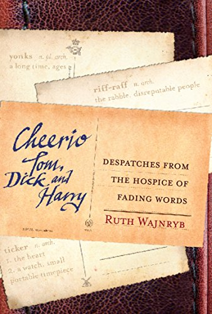 Cheerio Tom, Dick and Harry By Ruth Wajnryb