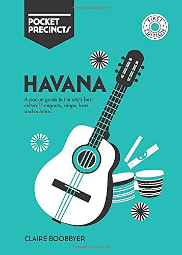 Havana Pocket Precincts By Claire Boobbyer