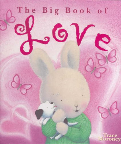 The Big Book of Love By Trace Moroney