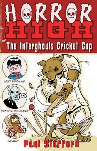 Horror High 2: The Interghouls Cricket Cup By Paul Stafford