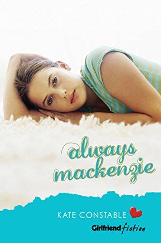 Always Mackenzie (Girlfriend Fiction 4) By Kate Constable