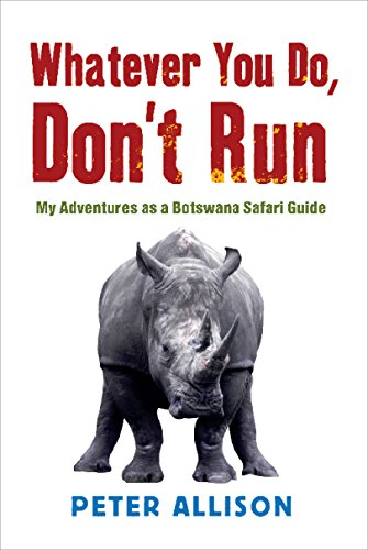 Whatever You do Don't Run By Peter Allison